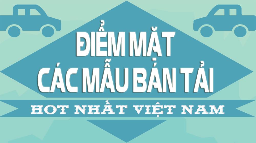 Infographic: Điểm mặt các mẫu bán tải hot nhất Việt Nam